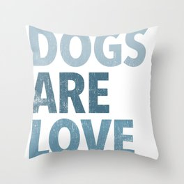 Dogs Are Love Throw Pillow