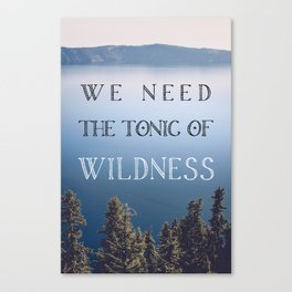 The Tonic of Wildness Canvas Print