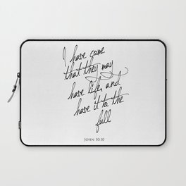 I have come that they may have life - John 10:10 - Bible Verse Art Print Laptop Sleeve