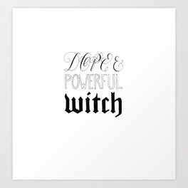 Dope and Powerful Witch - Clean Version Art Print
