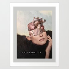 Trust your feelings Art Print