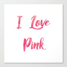 I Love Pink Canvas Print
