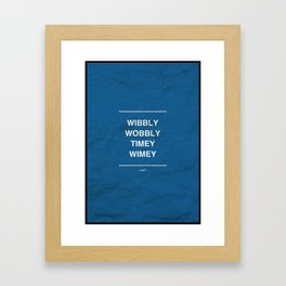 Quoster - Wibbly Wobbly Timey Wimey Framed Art Print