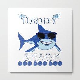Daddy Shark Doo Doo Metal Print