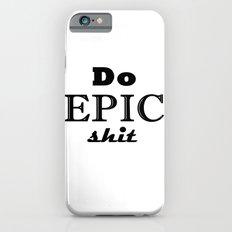 Epic Shit Slim Case iPhone 6s