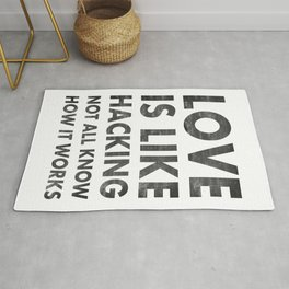 Love is like hacking not all know how it works Rug