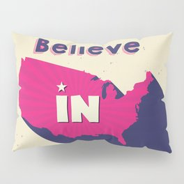 Believe in America Pillow Sham