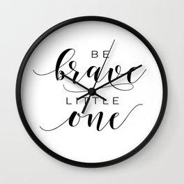 PRINTABLE Art,Be Brave Little One,Nursery Decor,Nursery Wall Art,Kids Gift,Kids Room Decor Wall Clock