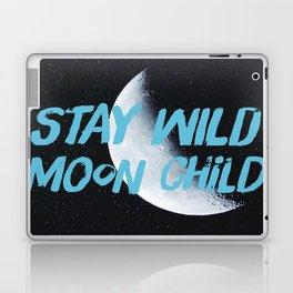 Stay Wild moon Child (half moon) Laptop & iPad Skin