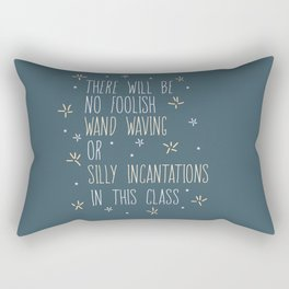 The Will Be No Foolish Wand Waving Or Silly Incantations In This Class Rectangular Pillow