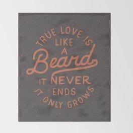 True Love Is Like A Beard It Never Ends It Only Grows Throw Blanket