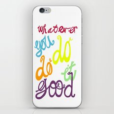 WHATEVER  YOU DO DO IT GOOD iPhone & iPod Skin