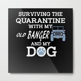Surviving Quarantine Old Banger And Dog Metal Print