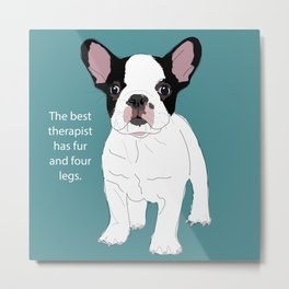 French Bulldog Therapy Metal Print