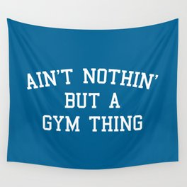 A Gym Thing Quote Wall Tapestry