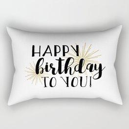 Happy Birthday To You! Rectangular Pillow
