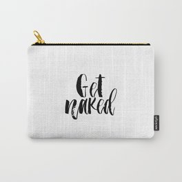 Bathroom Printable art,Get naked sign PRINTABLE art bathroom wall decor,bathroom rules,typography, f Carry-All Pouch