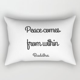 Peace Comes from withoin - buddhist quote Rectangular Pillow