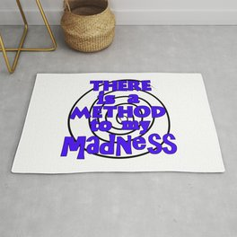 There is a method to my madness Rug