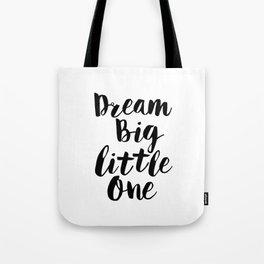 Dream Big Little One black-white minimalist childrens room nursery poster home wall decor bedroom Tote Bag