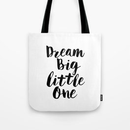 Dream Big Little One black-white minimalist childrens room nursery poster home wall decor bedroom Tote Bag