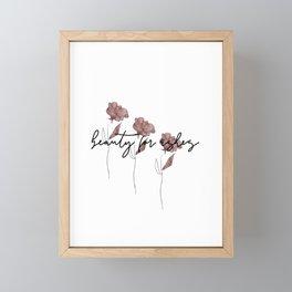 Beauty For Ashes Framed Mini Art Print