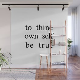 to thine own self be true Wall Mural