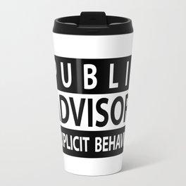 Public Advisory Explicit Behavior Funny T-shirt Travel Mug