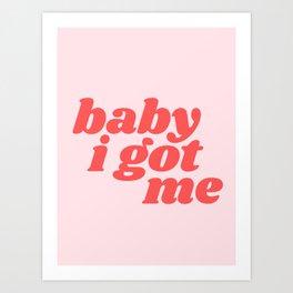 baby I got me Art Print