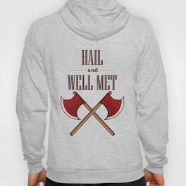 Hail and Well Met Hoody