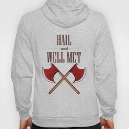 Hail and Well Met Hoody