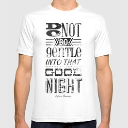 Do Not Go Gentle into That Good Night pt.1 T-shirt
