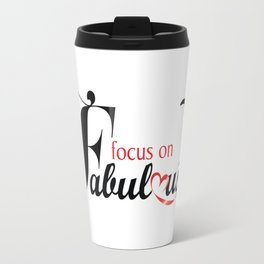 focus on fabulous, LLC Travel Mug