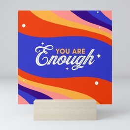 You are Enough Mini Art Print