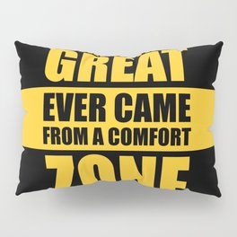 Lab No. 4 - Nothing Truly Great Ever Came From A Comfort Zone Gym Inspirational Quotes Poster Pillow Sham