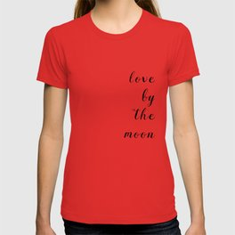 Love By The Moon T-shirt