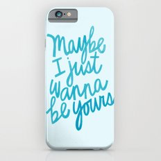 I Wanna Be Yours iPhone 6s Slim Case