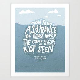 Faith is Assurance Art Print
