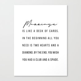 Marriage Is Like A Deck of Cards Canvas Print