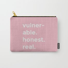 vulnerable. honest. real. Carry-All Pouch