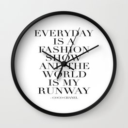 FASHION WALL ART, Everyday Is A Fashion Show And The World Is My Runway,Feminism Art,Feminist Quote Wall Clock
