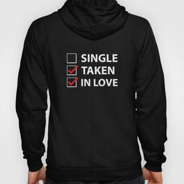 Single Taken In Love Hoody