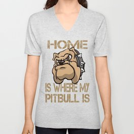 Home is where my Pitbull is Unisex V-Neck