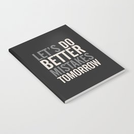 Let's do better mistakes tomorrow, improve yourself, typography illustration for fun, humor, smile, Notebook