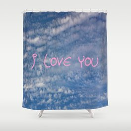 I love you,love,sky,cloud,girl, romantic,romantism,women,heart,sweet Shower Curtain