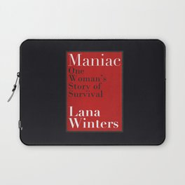 Maniac - One Woman's Story of Survival By Lana Winters (Book Rep) Laptop Sleeve