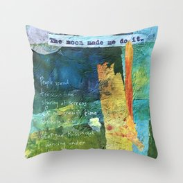 Moon made Me Throw Pillow