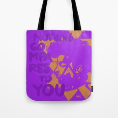 Nothing Compares Tote Bag