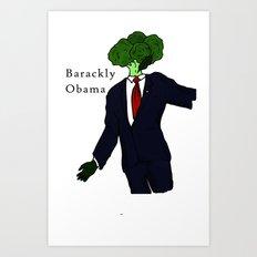 Barackly Obama Art Print