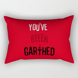 You've Been Garthed Rectangular Pillow